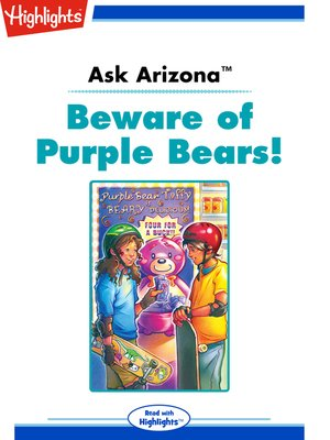cover image of Ask Arizona: Beware of Purple Bears!