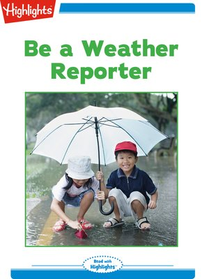 cover image of Be a Weather Reporter