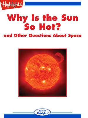 cover image of Why Is the Sun So Hot? and Other Questions About Space