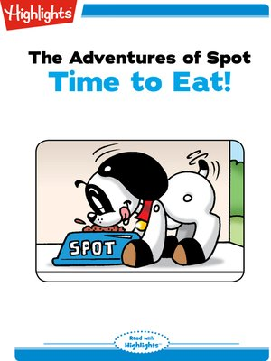 cover image of The Adventures of Spot: Time to Eat