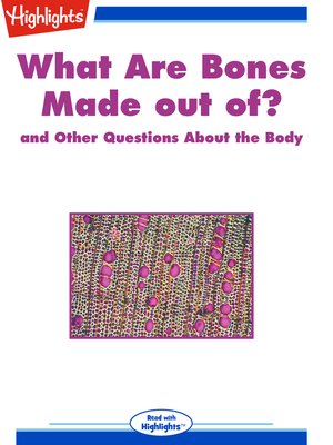 cover image of What Are Bones Made out of? and Other Questions About the Body