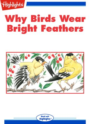 cover image of Why Birds Wear Bright Feathers