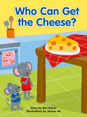 cover image of Who Can Get the Cheese?