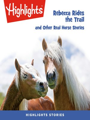 cover image of Rebecca Rides the Trail and Other Real Horse Stories