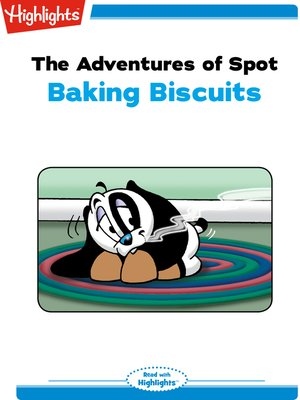 cover image of The Adventures of Spot: Baking Biscuits