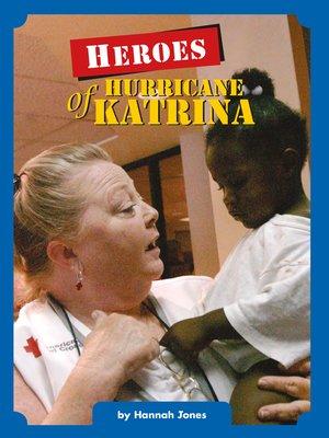cover image of Heroes of Hurricane Katrina