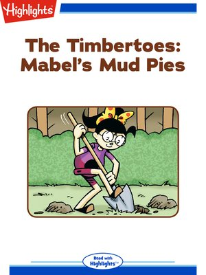 cover image of The Timbertoes: Mabel's Mud Pies