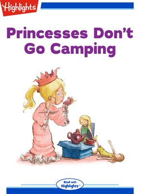 cover image of Princesses Don't Go Camping