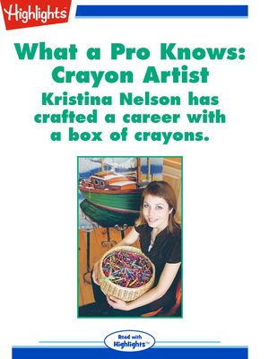 cover image of What A Pro Knows: Crayon Artist
