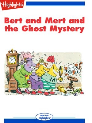 cover image of Bert and Mert and the Ghost Mystery