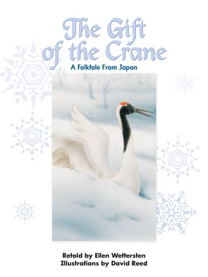 cover image of The Gift of the Crane: A Folktale From Japan