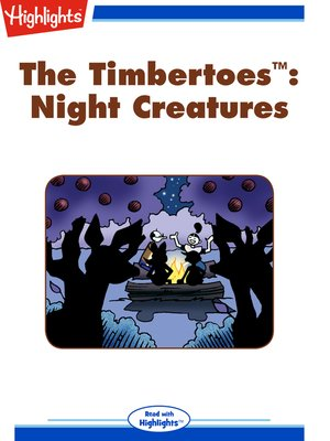 cover image of The Timbertoes: Night Creatures