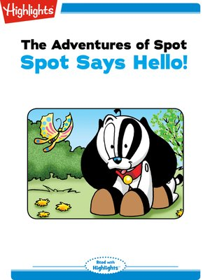 cover image of The Adventures of Spot: Spot Says Hello