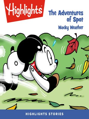 cover image of The Adventures of Spot: Wacky Weather