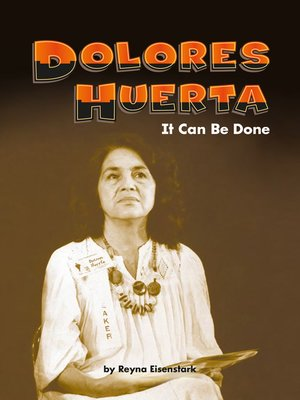 cover image of Dolores Huerta: It Can Be Done