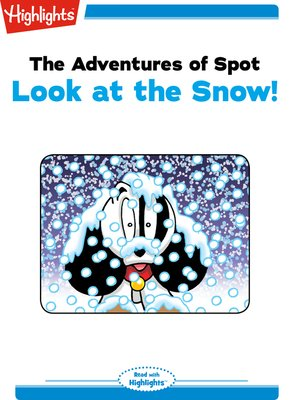 cover image of The Adventures of Spot: Look at the Snow