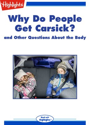 cover image of Why Do People Get Carsick? and Other Questions About the Body