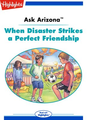 cover image of Ask Arizona: When Disaster Strikes a Perfect Friendship