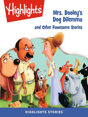 cover image of Mrs. Dooley's Dog Dilemma and Other Pawsome Stories