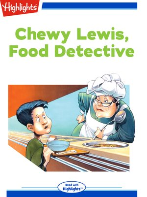 cover image of Chewy Lewis Food Detective