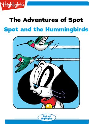 cover image of The Adventures of Spot: Spot and the Hummingbirds