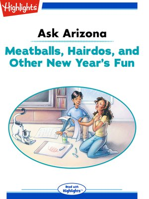 cover image of Ask Arizona; Meatballs Hairdos and Other New Year's Fun