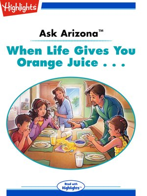 cover image of Ask Arizona: When Life Gives You Orange Juice . . .