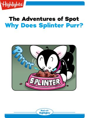 cover image of The Adventures of Spot: Why Does Splinter Purr?