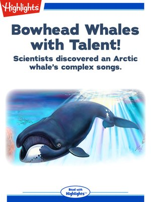 cover image of Bowhead Whales with Talent!