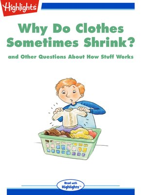 cover image of Why Do Clothes Sometimes Shrink? and Other Questions About How Stuff Works