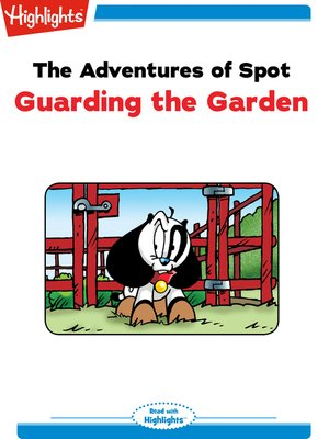cover image of The Adventures of Spot: Guarding the Garden