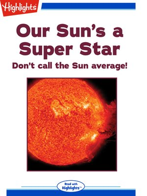 cover image of Our Sun's a Super Star