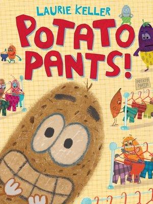 cover image of Potato Pants!