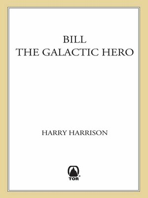 cover image of Bill, the Galactic Hero