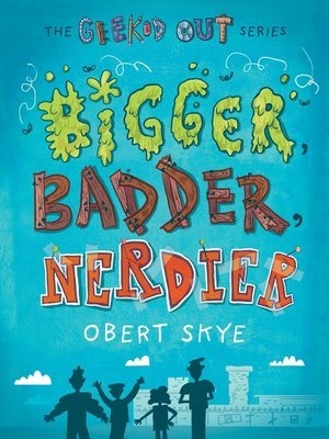 cover image of Bigger, Badder, Nerdier
