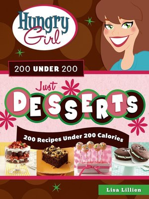 cover image of Hungry Girl 200 Under 200 Just Desserts