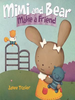 cover image of Mimi and Bear Make a Friend