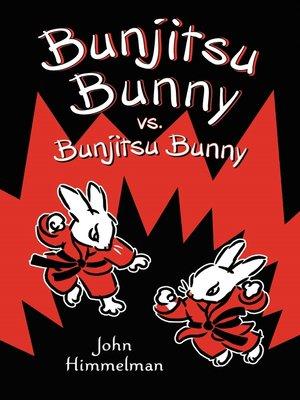 cover image of Bunjitsu Bunny vs. Bunjitsu Bunny