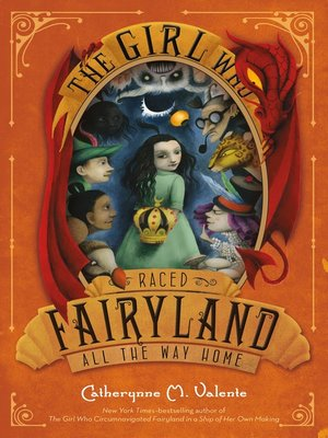 cover image of The Girl Who Raced Fairyland All the Way Home