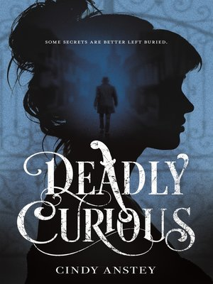 cover image of Deadly Curious