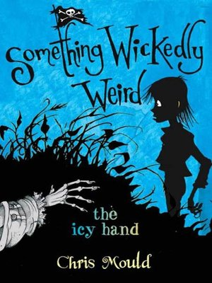cover image of The Icy Hand--Something Wickedly Weird, Volume 2