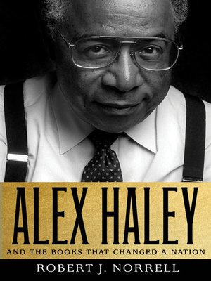 cover image of Alex Haley--And the Books That Changed a Nation