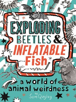 cover image of Exploding Beetles and Inflatable Fish