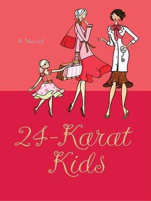cover image of 24-Karat Kids