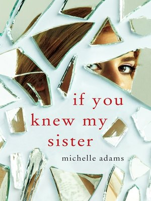 cover image of If You Knew My Sister