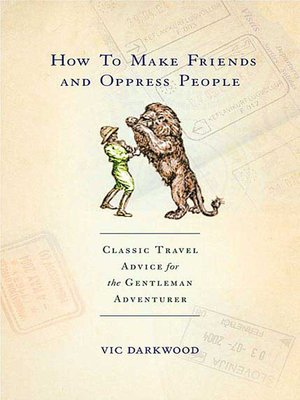 cover image of How to Make Friends and Oppress People
