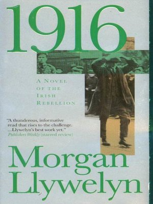 cover image of 1916--A Novel of the Irish Rebellion