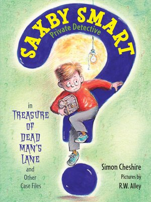 cover image of The Treasure of Dead Man's Lane and Other Case Files--Saxby Smart, Private Detective