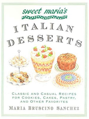 cover image of Sweet Maria's Italian Desserts