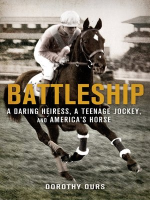 cover image of Battleship--A Daring Heiress, a Teenage Jockey, and America's Horse
